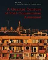 A Quarter Century of Post-Communism Assessed