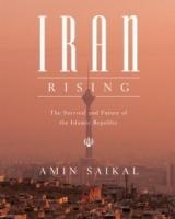 Iran Rising: The Survival and Future of the Islamic Republic