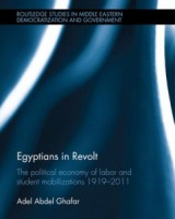 Egyptians in Revolt: The Political Economy of Labor and Student Mobilizations